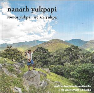 Buchtipp:  Anne Goletz - Chris Schmetz: nanarh yukpapi, somos yukpa - we are yukpa