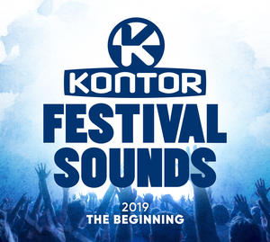 VARIOUS ARTISTS – KONTOR FESTIVAL SOUNDS 2019 – THE BEGINNING ENTHÄLT ALLE HYMEN DER KOMMENDEN FESTIVAL SAISON
