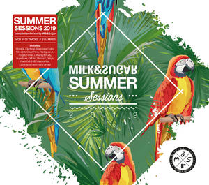 SUMMER SESSIONS 2019 Compiled and Mixed by Milk & Sugar