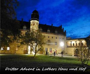 Dritter Advent in Luthers Haus und Hof