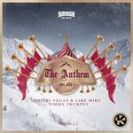 DIMITRI VEGAS & LIKE MIKE VS TIMMY TRUMPET - THE ANTHEM  (DER ALTE)  VÖ:  17.01.2020